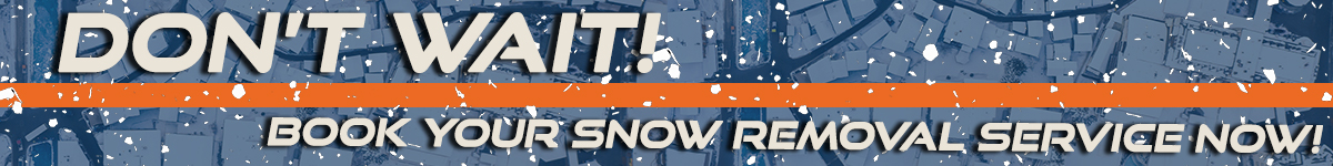 "A banner reading, ""Don't wait! Book your snow removal service today."""